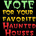 Vote for your favorite Haunted House!