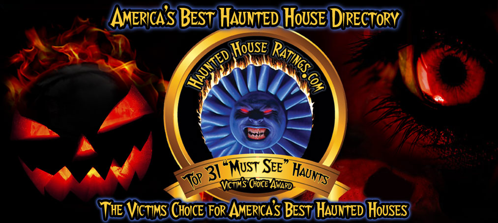 Haunted House Directory: HAUNTED HOUSE RATINGS IS THE BEST DIRECTORY OF HAUNTED HOUSES ACROSS AMERICA  - YOU VOTE, WE DISPLAY THE RESULTS!